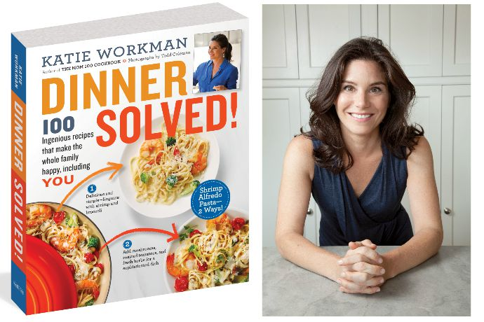 With the new Katie Workman cookbook, Dinner is Solved!