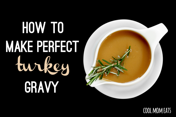 How to make gravy: Two secrets and a recipe for foolproof turkey gravy every time.