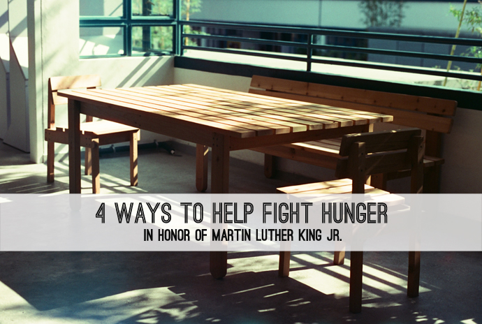 4 ways to help fight hunger in America in honor of Martin Luther King Jr. Day.