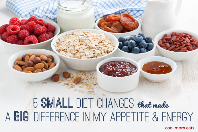 How 5 small diet changes led to huge changes in my appetite and energy.