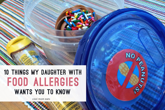 10 things my daughter with food allergies wants you to know.