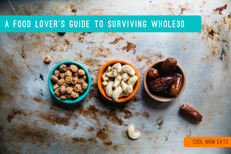 A food lover's guide to surviving the Whole30 diet: 6 tips and tricks to make it through the month.