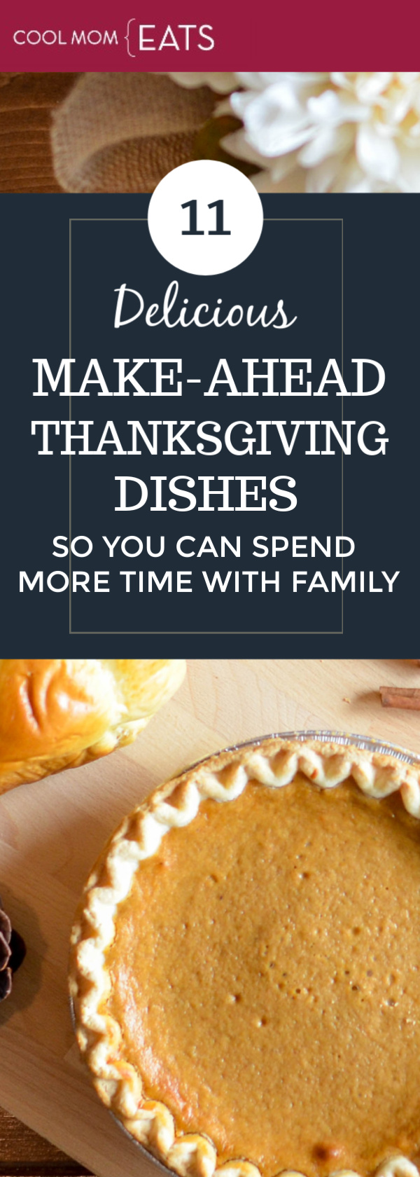 11 delicious make-ahead Thanksgiving dishes so you can spend more time with family (or football!) | coolmomeats.com