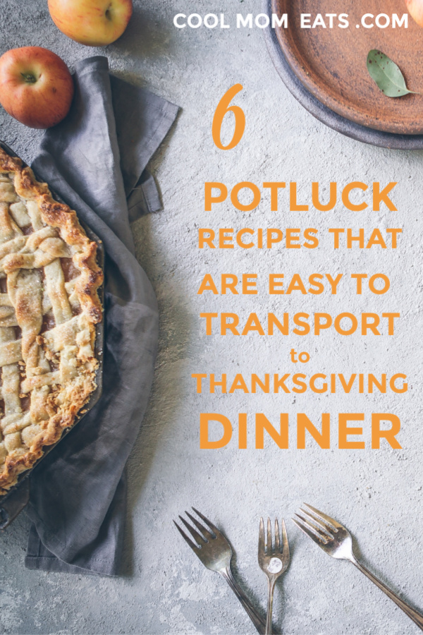 6 Thanksgiving potluck recipes that are easy to transport  | coolmomeats.com