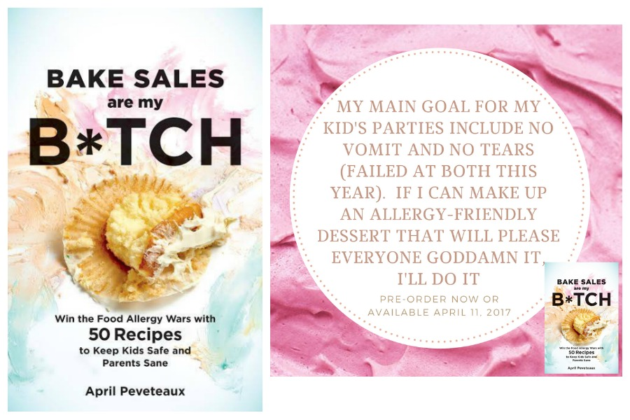 Bake Sales Are My B*tch: A food allergy cookbook with a sense of humor, 60+ recipes, and truly helpful advice.