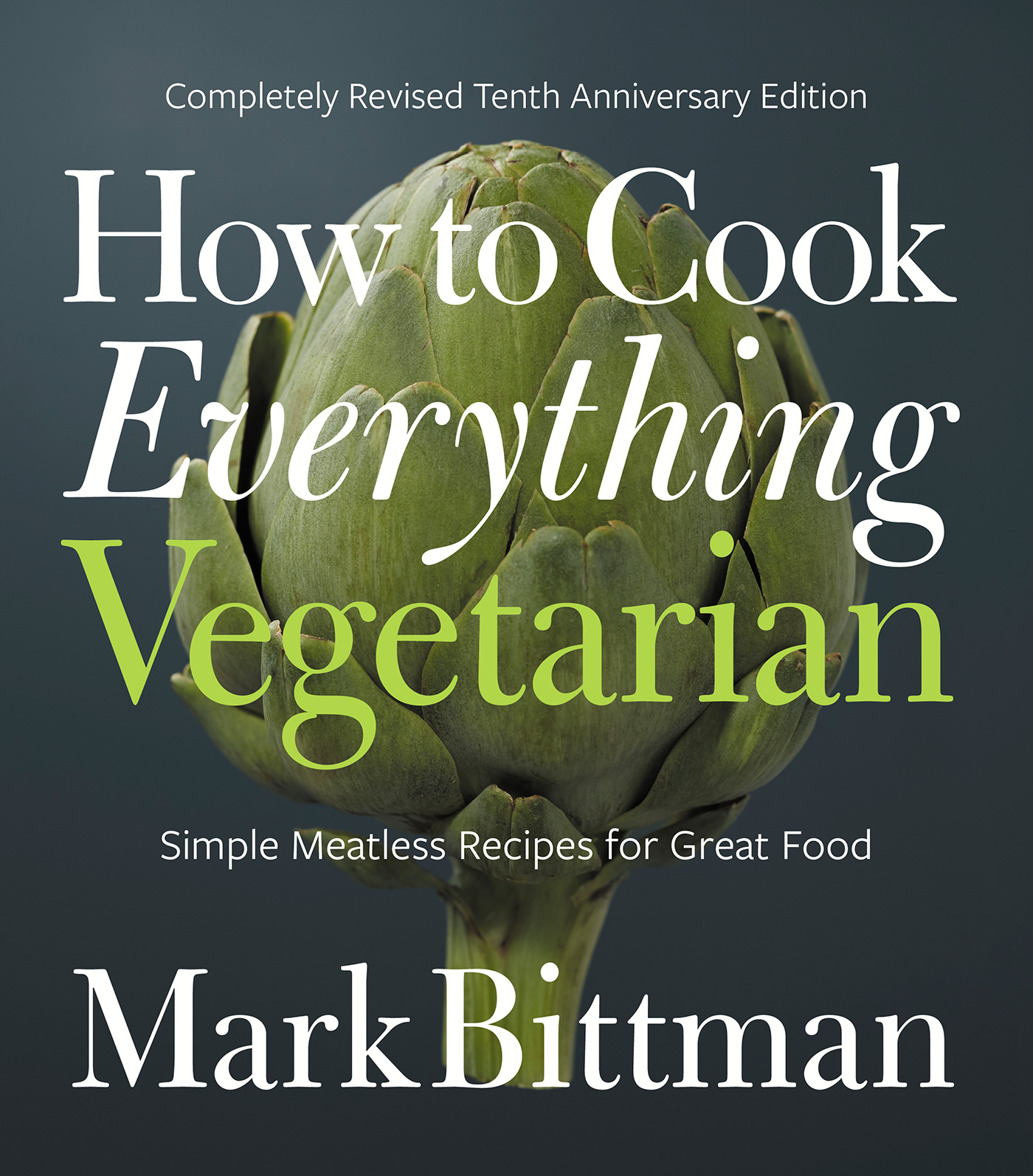 Our number one, tried and true vegetarian cookbook that's perfect for families -- yes, including the kids: How to Cook Everything Vegetarian by Mark Bittman | featured at Cool Mom Eats