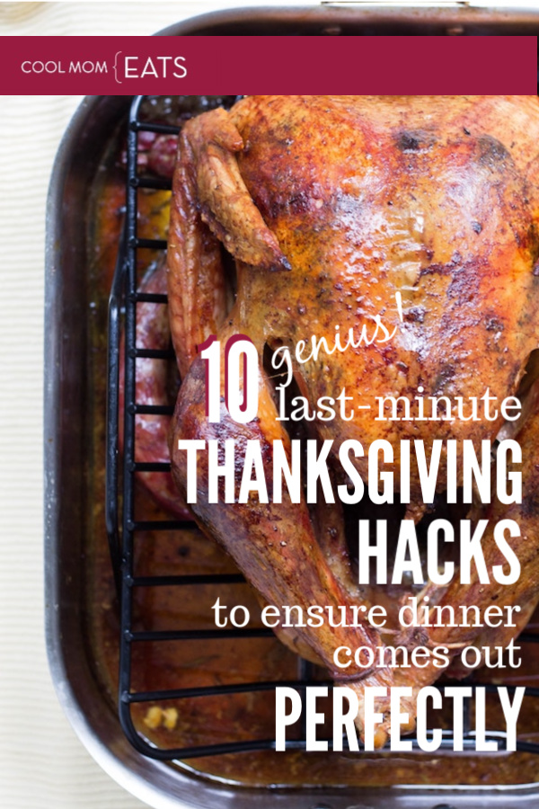 10 genius last-minute Thanksgiving hacks to ensure dinner comes out perfectly | coolmomeats.com