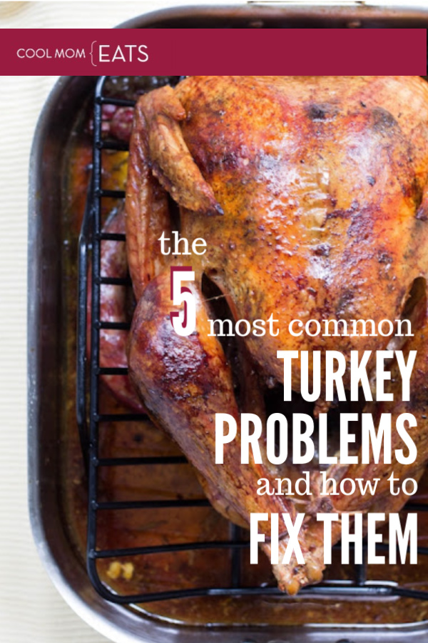 The 5 most common Thanksgiving turkey problems and how to fix them | CoolMomEats.com