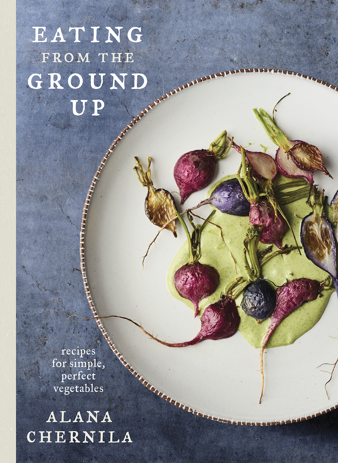 Eating From the Ground Up: A vegetable cookbook that's perfect for families. Really. | Cool Mom Eats