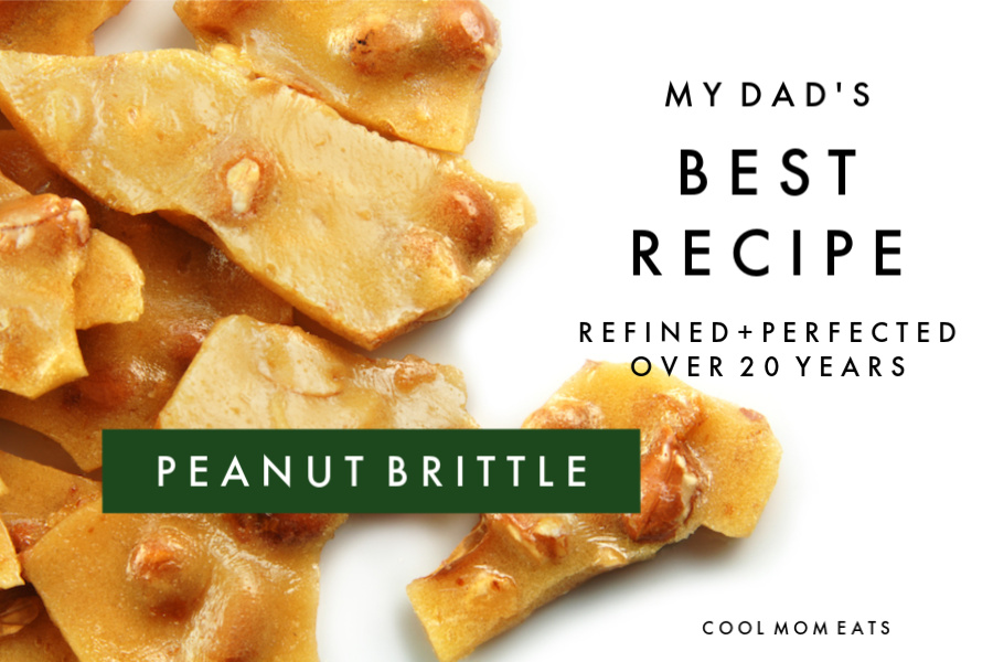 My Dad's perfect peanut brittle recipe, refined and perfected over 20 years