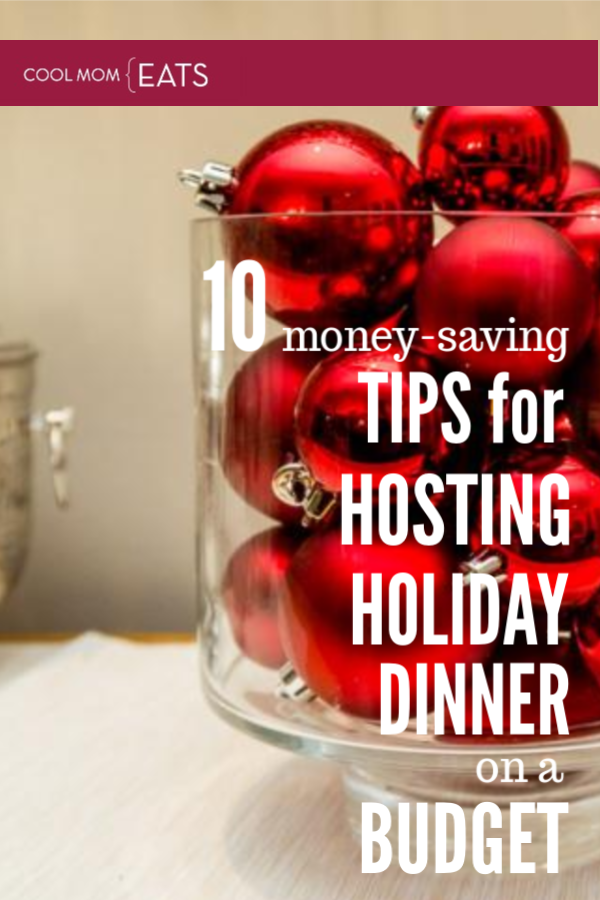 10 smart money-saving tips for hosting a holiday dinner on a budget | coolmomeats.com