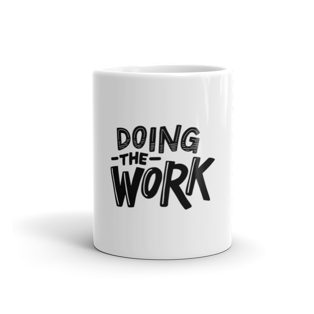 Inspirational mugs that aren't cheesy: Doing the work mug supporting Being Black at School