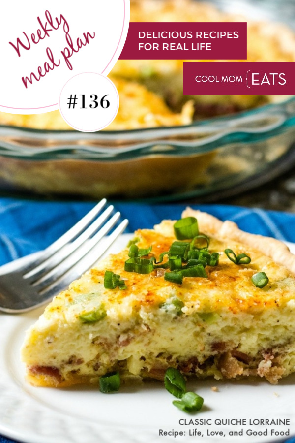 Weekly meal plan #136 includes this classic make-ahead quiche lorraine from Life, Love, and Good Food
