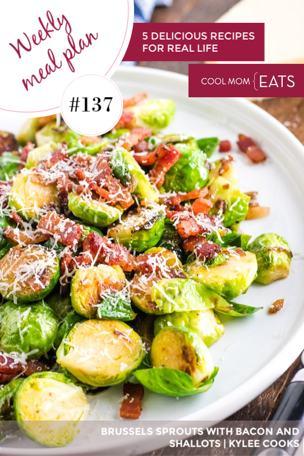 Meal plan 138: 5 delicious, easy recipe ideas for families like this Brussels Sprouts with Bacon and Shallots from Kylee Cooks