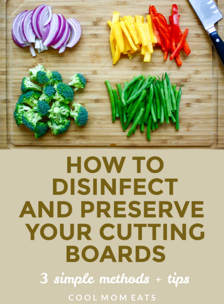 How to disinfect your cutting boards: 3 methods to keep them clean and stave off bacteria | CoolMomEats.com