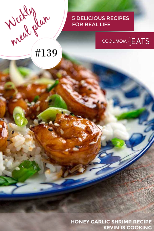 Cool Mom Eats weekly meal plan ideas Week 139 featuring Easy Honey Garlic Shrimp from Kevin is Cooking