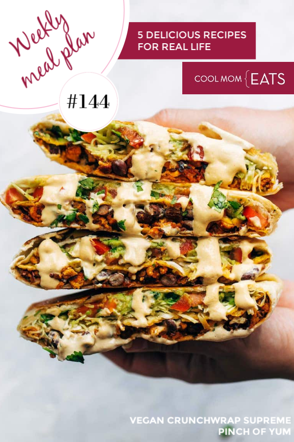 Weekly Meal Plan 144: 5 recipes for the week ahead including these vegan crunchwrap supreme sandwiches from Pinch of Yum | cool mom eats