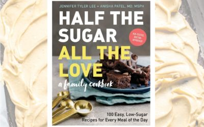 Half the Sugar, All the Love: A new family cookbook we can't get enough of