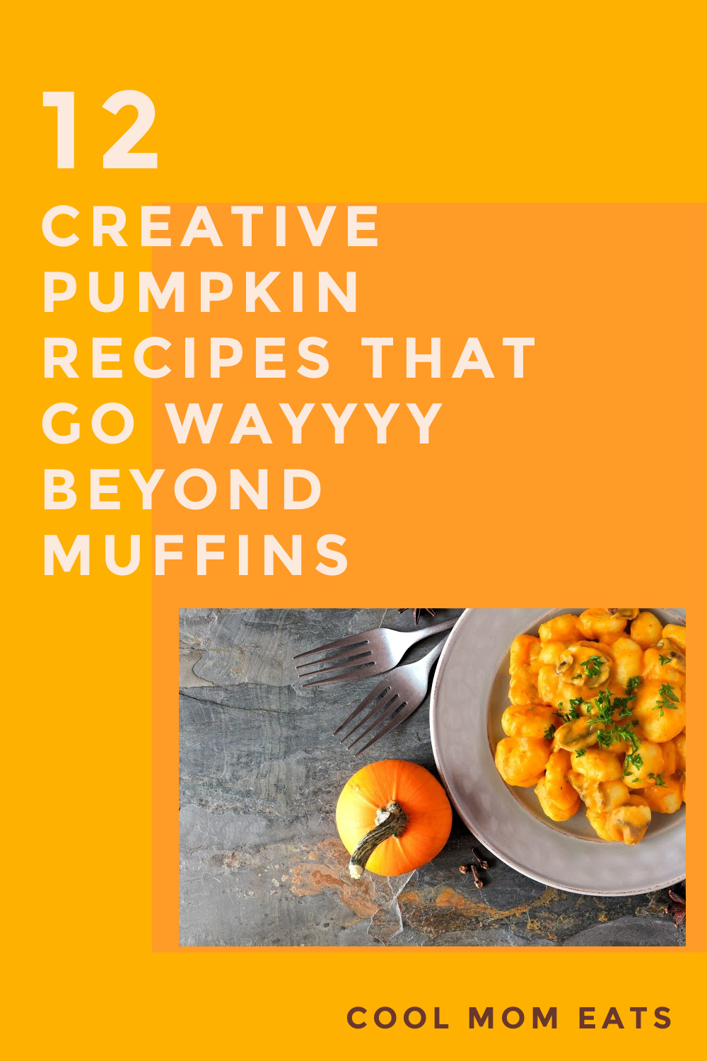 12 creative pumpkin recipes for fall: From breakfast to dinner to dessert. It's not just muffins!