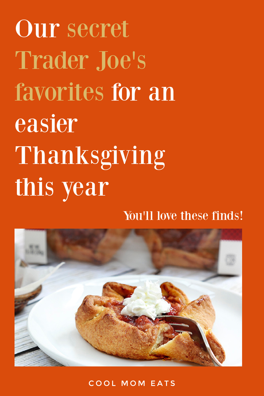 Making Thanksgiving easier with these Trader Joe's foods, cheats, hacks, and semi-homemade ideas! | coolmomeats.com