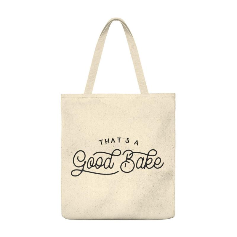 Gifts for Great British Baking Show fans: That's a Good Bake tote bag.