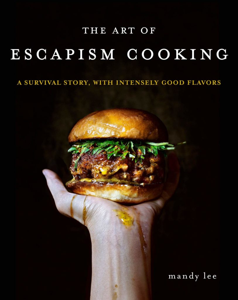 Favorite Asian-American cookbooks that make great gifts: Mandy Lee's Art of Escapism Cooking is part cookbook, part beautiful memoir