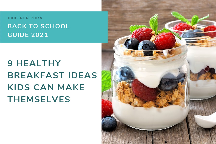 9 healthy breakfast ideas kids can make themselves | Back to School Guide